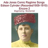 Ada Jones Comic Ragtime Songs Edison Cylinder (Recorded 1909-1910) [Encore 2] by Ada Jones