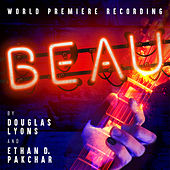 Beau (World Premiere Recording) by Lyons