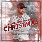 Please Come Home for Christmas de Aaron Goodvin