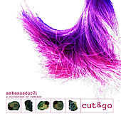 Cut & Go: A Collection of Remixes by Ambassador 21