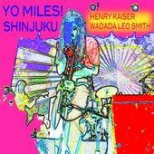 Yo Miles! Shinjuku by Henry Kaiser