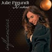 30 Años Influencias by Julie Freundt
