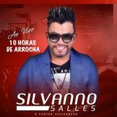 10 Horas de Arrocha Ao Vivo von Silvanno Salles