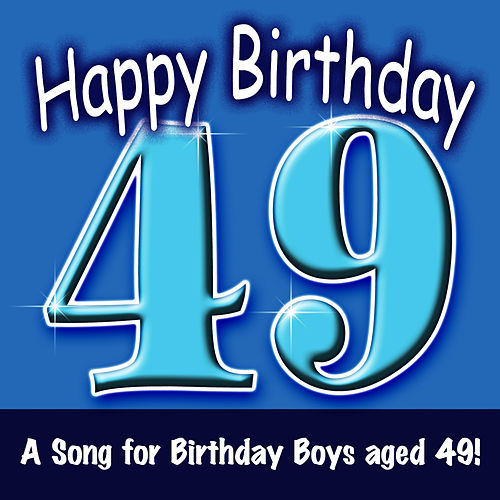 Happy Birthday Boy Age 49 Von Ingrid DuMosch