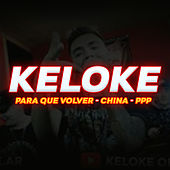 Para Que Volver / China / Ppp by Keloke