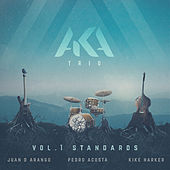 Aka Trio, Vol. 1: Standards by Pedro Acosta Juan D Arango