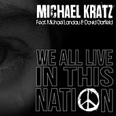 We All Live in This Nation von Michael Kratz