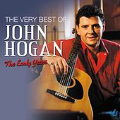 The Very Best of John Hogan: The Early Years de John Hogan