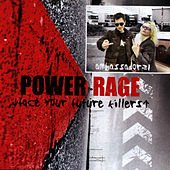 Power Rage (Face Your Future Killers) by Ambassador 21
