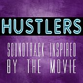 Hustlers (Soundtrack Inspired by the Movie) by Various Artists