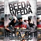Hella Sh*t by Beeda Weeda