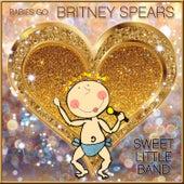 Babies Go Britney Spears de Sweet Little Band
