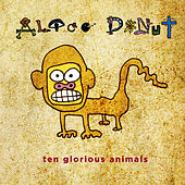 Ten Glorious Animals by Alice Donut