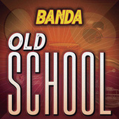 Banda Old School by Various Artists