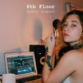 6th Floor by Sydny August