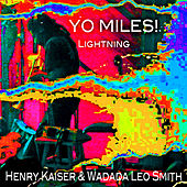 Yo Miles! Lightning by Henry Kaiser