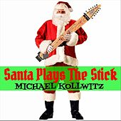 Santa Plays the Stick by Michael Kollwitz