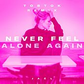 Never Feel Alone Again (Tobtok Remix) von Jaël