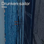Drunken Sailor de Mako