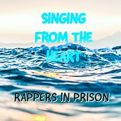 Singing from the Heart by Rappers in Prison