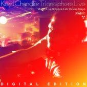 Trionisphere Live (Digital Edition) by Kerri Chandler