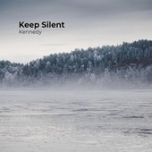 Keep Silent by Kennedy