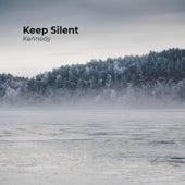 Keep Silent von Kennedy