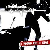 I Wanna Kill U.com by Ambassador 21