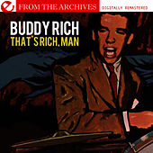 That's Rich, Man - From The Archives (Digitally Remastered) by Buddy Rich