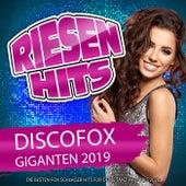 Riesen Hits Discofox Giganten 2019 - Die besten Fox Schlager für deine Tanz Party bis 2020 von Various Artists