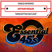 Disco Inferno / Manhattan Skyline [Digital 45] - Single de Arthur Fiedler