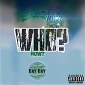 Who de Day Day