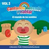 El Mundo de los Sonidos, Vol 3 by Cantando Aprendo a Hablar