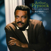 Too Late Baby by Arthur Prysock