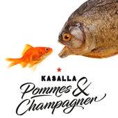 Pommes un Champagner von Kasalla