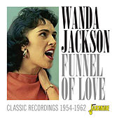 Funnel of Love: Classic Recordings (1954-1962) de Wanda Jackson