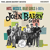 Hits, Misses, Beat Girls & 007s de John Barry Seven