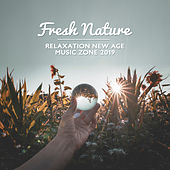 Fresh Nature Relaxation New Age Music Zone 2019 by Nature Sounds (1)