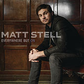 Everywhere But On by Matt Stell
