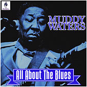 Muddy Waters - All About The Blues von Muddy Waters