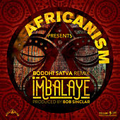 Imbalayé (Boddhi Satva Remix) by Africanism