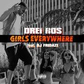 Girls Everywhere (feat. Dj Fridaze) de Drei Ros