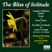 Williams, Quilter & Wright: Bliss of Solitude (Songs & Piano Music) von Richard Dowling