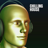 Chilling House by Deep House Music