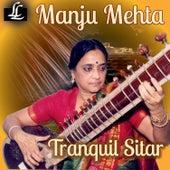Tranquil Sitar de Manju Mehta