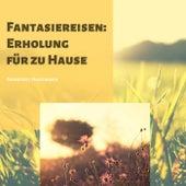 Fantasiereisen Erholung für zu Hause, Vol. 4 von Annegret Hartmann
