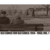 Old Songs For Old Souls: 1914-1960, Vol. 1 by Various Artists