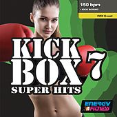 Kick Box Super Hits 07 (Mixed Compilation For Fitness & Workout 150 Bpm / 32 Count) de Various Artists