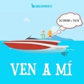 Ven A Mí by Ya-Ya