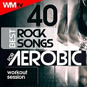 40 Best Rock Songs For Aerobic Workout Session (Unmixed Compilation for Fitness & Workout 135 - 150 Bpm / 32 Count) by Workout Music Tv